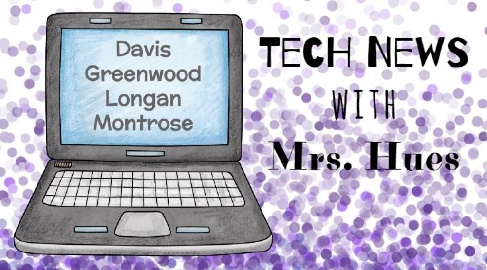 Tech News with Mrs. Hues