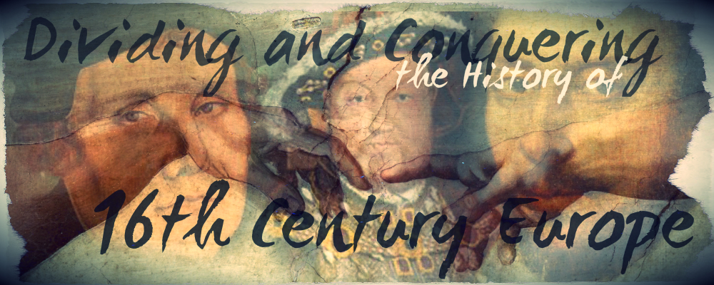 Dividing and Conquering the History of 16th Century Europe