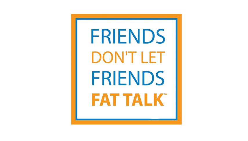 friends don't let friends fat talk