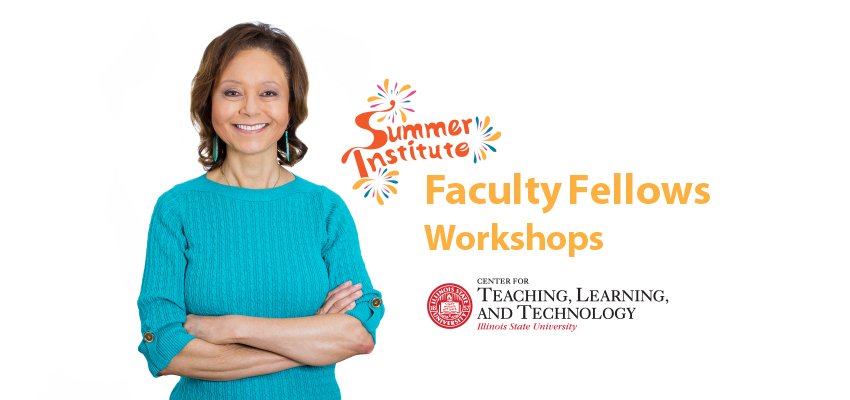 Faculty Fellows workshops from the Center for Teaching, Learning, and Technology