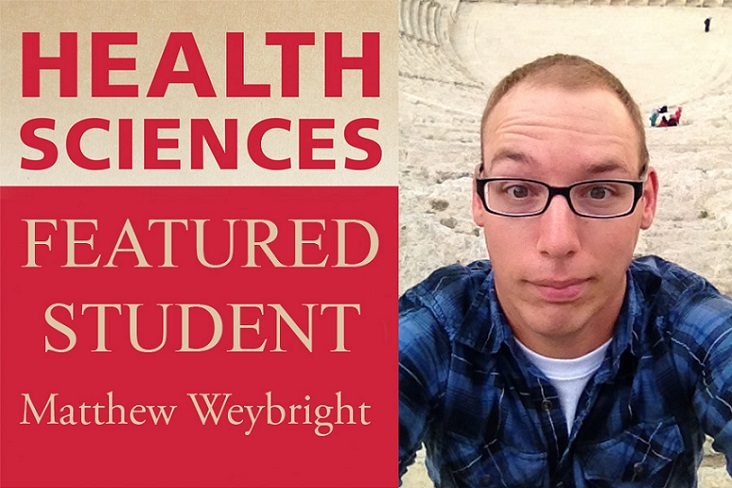 Health Sciences Featured Student Matthew Weybright