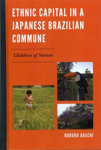 image of the cover of the book Ethnic Capital in a Japanese Beazilian Commune.