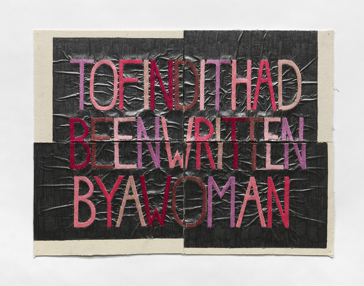 "Pink embroidered letters spelling ""to find it had been written by a women."" The background is canvas and solid graphite."