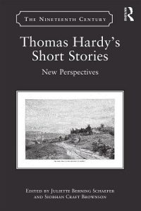 The Nineteenth Century Thomas Hardy's Short Stories: New Perspectives Edited by Juliette Berning Schaefer and Siobhan Craft Brownson book cover