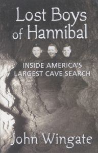 Lost Boys of Hannibal: Inside America's Largest Cave Search John Wingate book cover