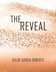 cover of the book The Reveal by Chloe Garcia Roberts