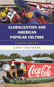 photo of book cover. Globalization and American Popular Culture by Lane Crothers