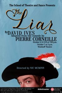 Production poster of The Liar with dates, time, location of the performances as listed in the press release.