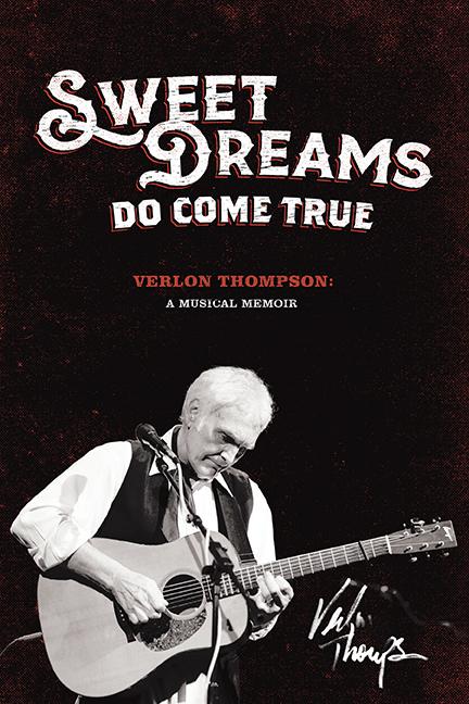 Movie cover Sweet Dreams do come true verlon thompson: a musical memoir verlon thompson
