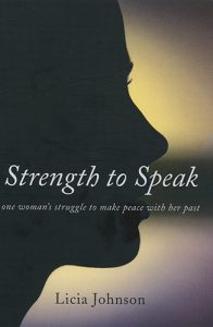 Strength to Speak: One Woman's Struggle to Make Peace With Her Past by Licia Johnson book cover