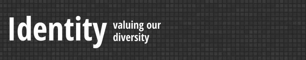 Logo for the Identity newsletter, with the words Identity: Valuing our diversity