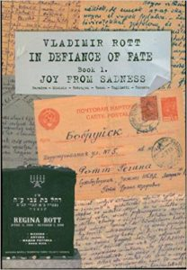 cover of book with the words Vladimir Rott, In Defiance of Fate, book 1, Joy from Sadness