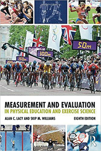 Book cover: Measurement and Evaluation in Physical Education and Exercise Science Alan C. Lacy and Skip M. Williams Eighth Edition shows a photograph of a bicycle race