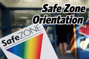 Safe Zone placard, shown with its symbol of a rainbow-colored inverted triangle, with the Dean of Students Office in the background and the text of Safe Zone Orientation overlaid over the photo