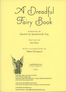 A Dreadful Fairy Book book cover narrated by Quentin Q. Quacksworth, Esq. Written by Jon Etter with illustrations by Adam Horsepool Amberjack Publishing Idaho