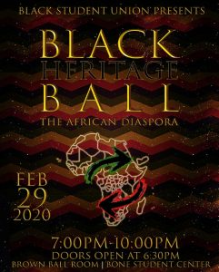 Poster with image of Africa that reads Black Student Union presents Black Heritage Ball: The African Diaspora, Feb. 29, 2020, 7-10 p.m., doors open at 6:30; Brown Ballroom, Bone Student Center