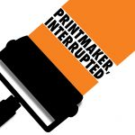 "logo for exhibition ""Printmaker, Interrupted"""