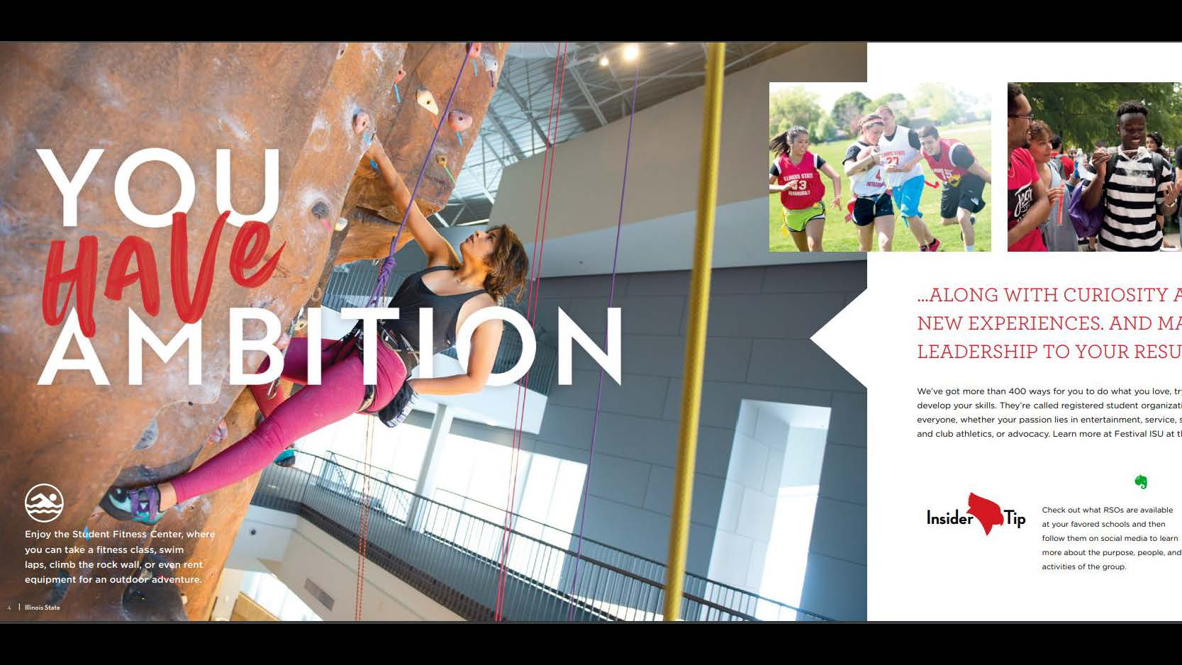 Publications, Student Recruitment-Individual Publication (Gold): Illinois State University Viewbook 2020 designed by Michael Mahle and Evan Walles and with photography by Lyndsie Schlink for the Office of Admissions. You have ambition
