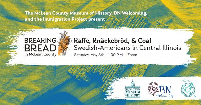 Kaffe, Knäckebröd, and Coal: Swedish-Americans in Central Illinois, Saturday, May 8, 1 p.m., Zoom