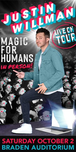 Man stepping out of laptop onto stage with words Justin Willman Magic for Human in Person Live on Tour Saturday, October 2, Braden Auditorium