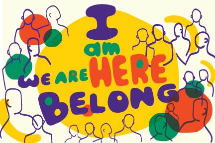 Logo for an art installation titles I am Here. We Ae Here. We Belong.