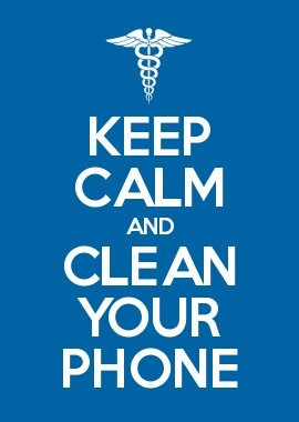 Keep Calm and Clean Your Phone