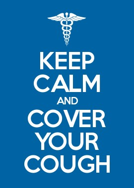 Keep Calm and Cover Your Cough