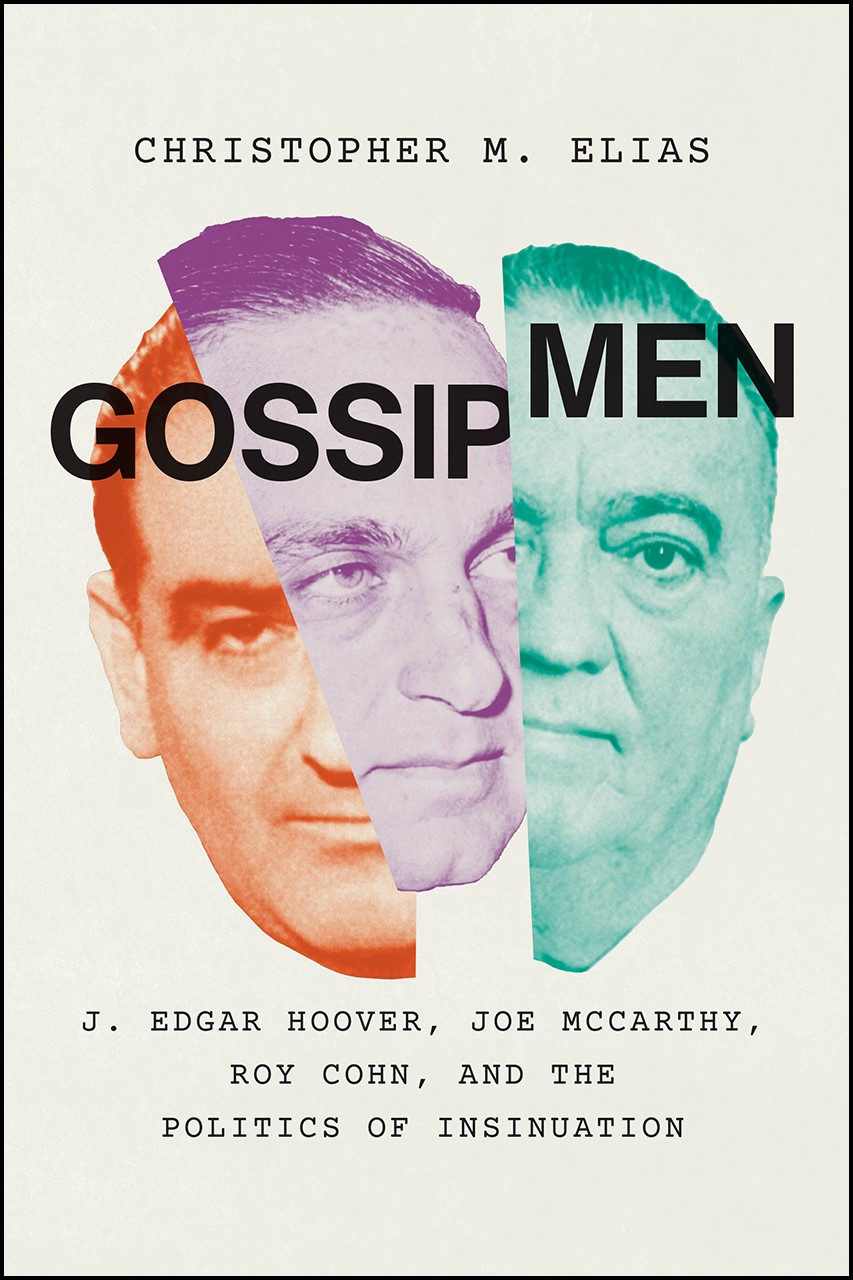 The book cover of J. Edgar Hoover, Gossip, and Surveillance