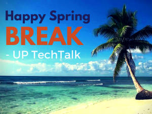 "A tropical beach and palm tree. text reads ""happy spring break - UP techtalk podcast"""
