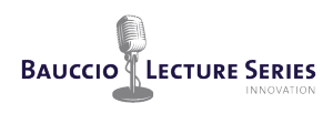 Bauccio Lecture Series logo with innovation headline