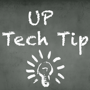 UP tech tip written on a chalkboard with a lightbulb drawn in chalk