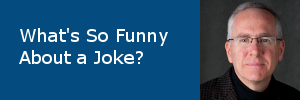 What's So Funny About a Joke?