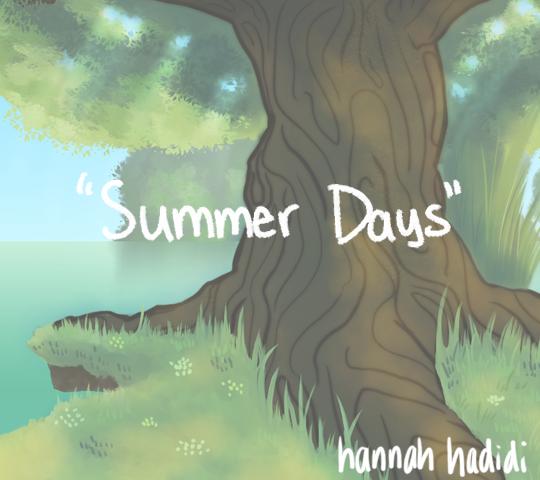 Summer Days. Hannah Hadidi