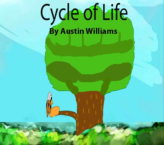 Cycle of Life. By Austin Williams