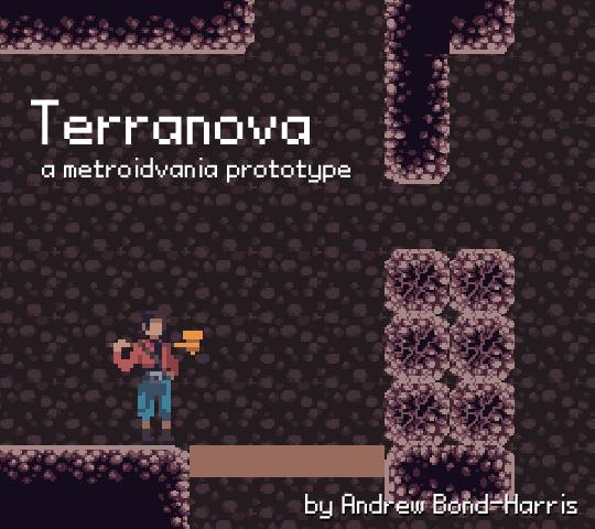 Terranova; a metroidvania prototype. By Andrew Bond-Harris