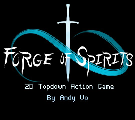 Forge of Spirits. 2D Topdown Action Game. By Andy Vo