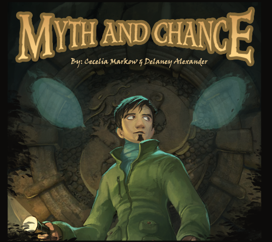 Myth And Chance. By Cecilia Markow & Delaney Alexander
