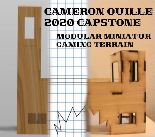 Cameron Ouille 2020 Capstone: Modular Miniatur Gaming Terrain
