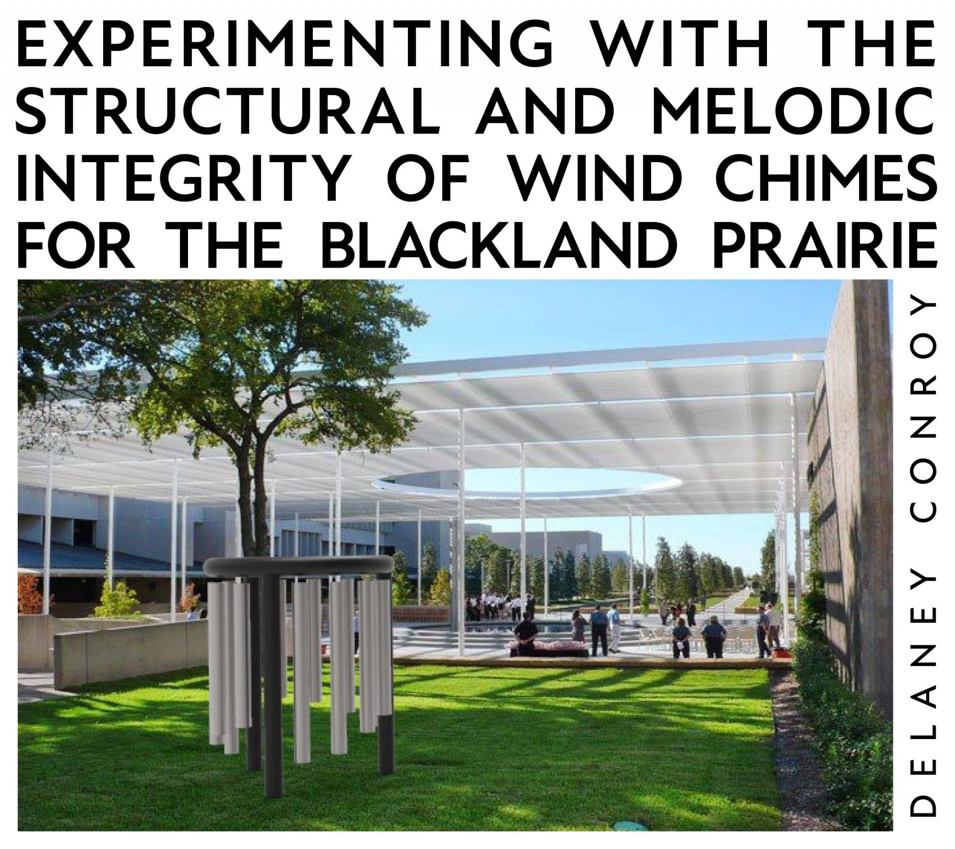 Experimenting With The Structural and Melodic Integrity of Wind Chimes For the Blackland Prairie. Delaney Conroy