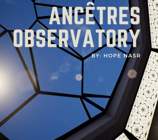Ancêtres Observatory. By Hope Nasr