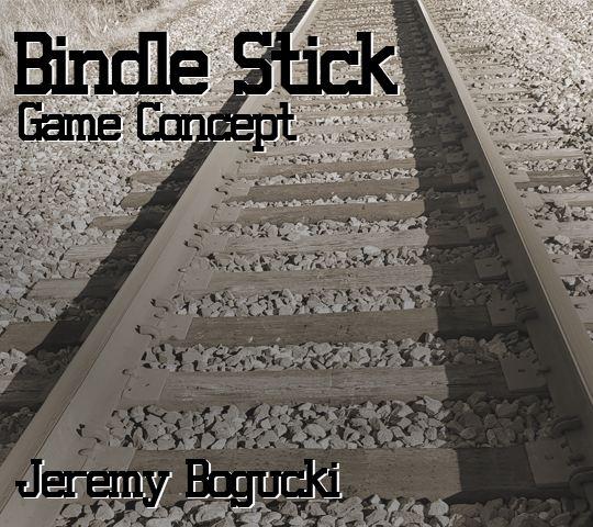 Bindle Stick Game Concept. Jeremy Bogucki