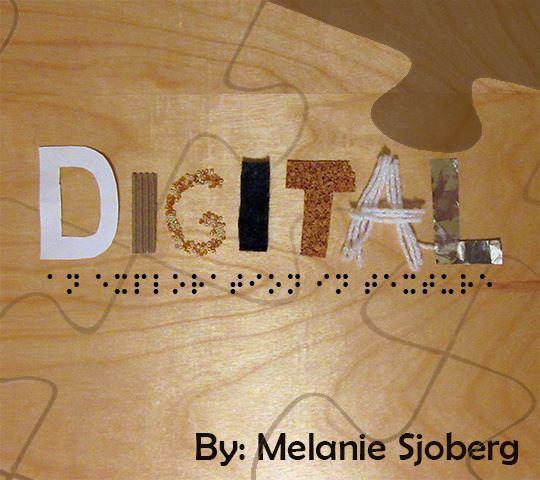 Digital. By Melanie Sjoberg