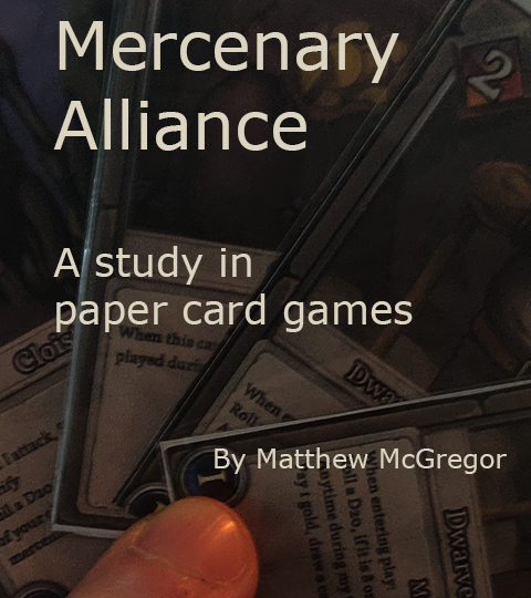 Mercenary Alliance; A Study in Paper Card Games. By Matthew McGregor