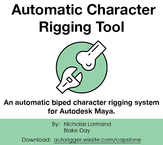 Automatic Character Rigging Tool; An automatic biped character rigging system for Autodesk Maya. By Nicholas Lormand, Blake Day. Download: outrigger.wixsite.com/capstone