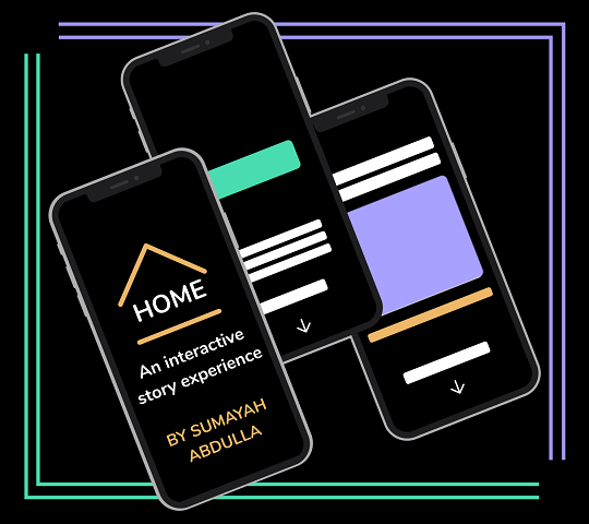 Home; An interactive story experience. By Sumayah Abdulla