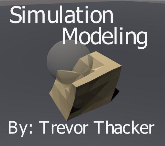 Simulation Modeling, by Trevor Thacker