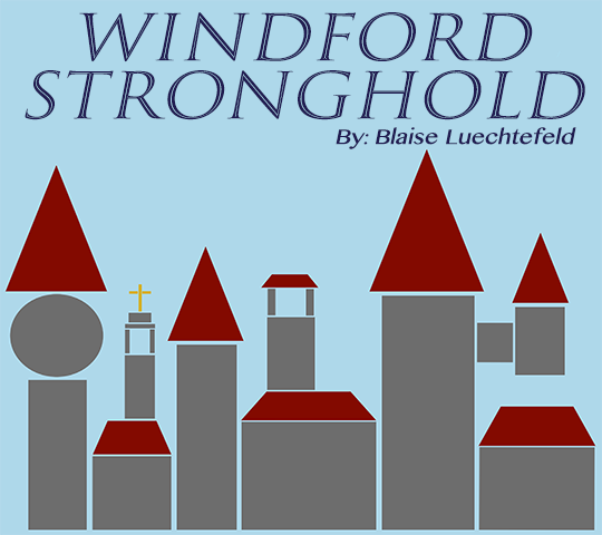 Windford Stronghold, by Blaise Luechtefeld