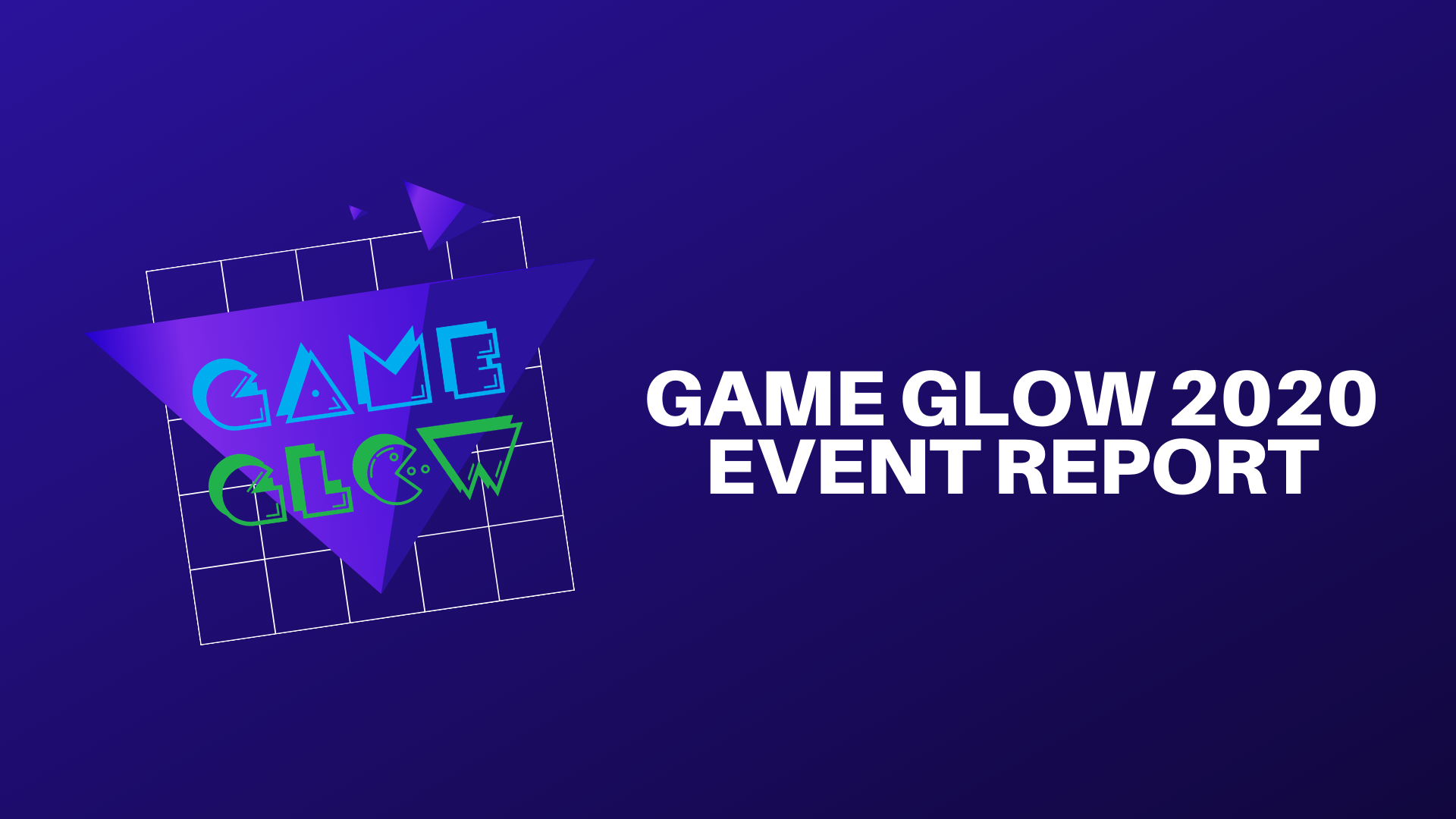 Game Glow 2020 – Event Report & Marketing